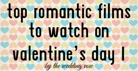 Top 15 Romantic Movies to watch on Valentine\'s Day Part 1 - The ...